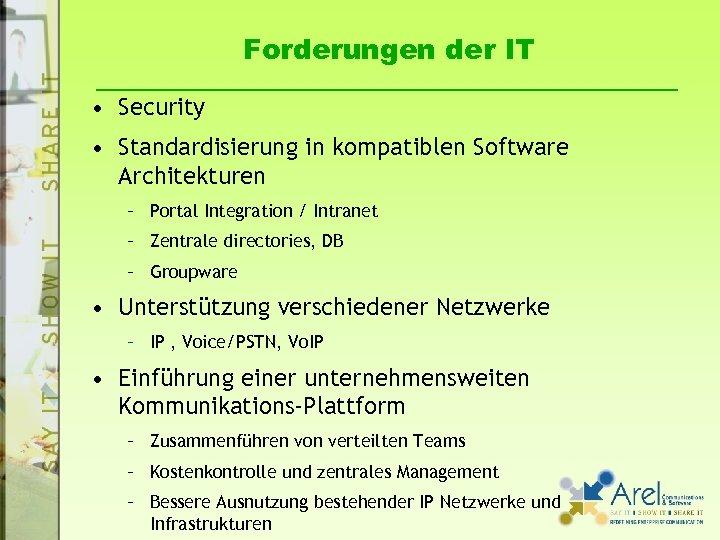 Forderungen der IT • Security • Standardisierung in kompatiblen Software Architekturen – Portal Integration