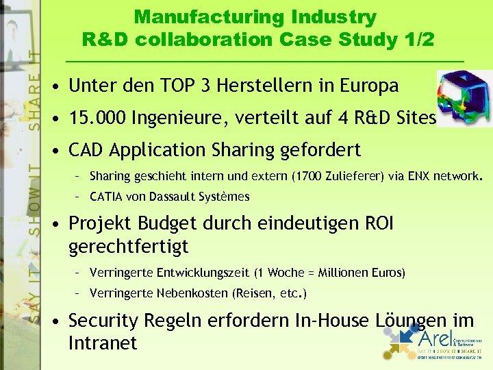 Manufacturing Industry R&D collaboration Case Study 1/2 • Unter den TOP 3 Herstellern in
