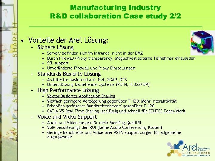 Manufacturing Industry R&D collaboration Case study 2/2 • Vorteile der Arel Lösung: – Sichere