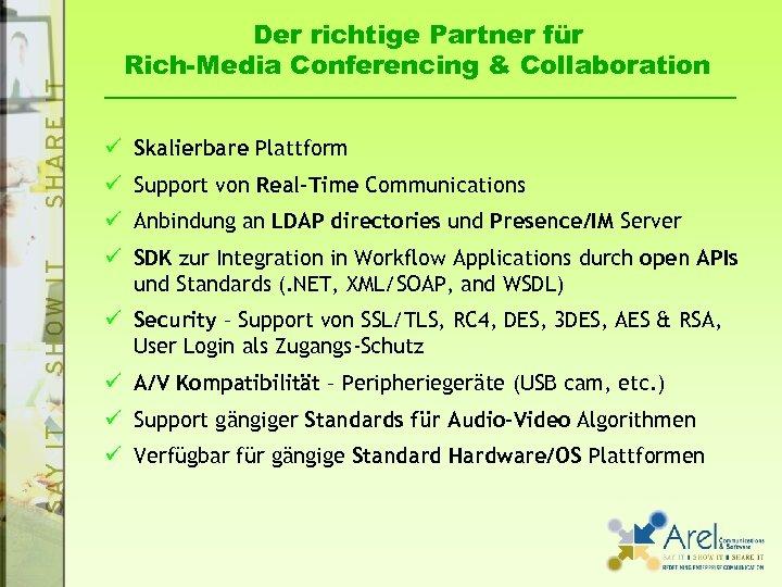 Der richtige Partner für Rich-Media Conferencing & Collaboration ü Skalierbare Plattform ü Support von