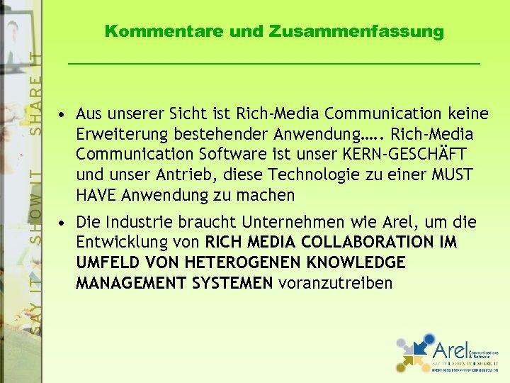 Kommentare und Zusammenfassung • Aus unserer Sicht ist Rich-Media Communication keine Erweiterung bestehender Anwendung….