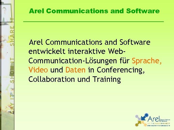 Arel Communications and Software entwickelt interaktive Web. Communication-Lösungen für Sprache, Video und Daten in