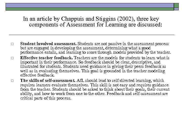 In an article by Chappuis and Stiggins (2002), three key components of Assessment for