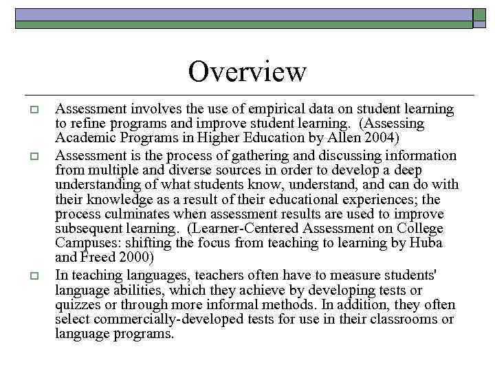 Overview o o o Assessment involves the use of empirical data on student learning