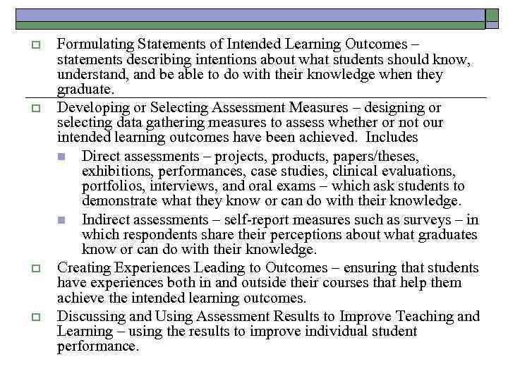 o o Formulating Statements of Intended Learning Outcomes – statements describing intentions about what