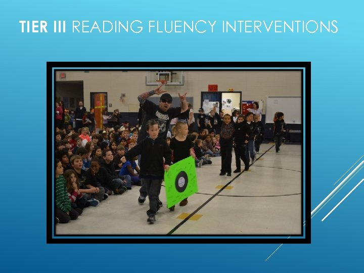 TIER III READING FLUENCY INTERVENTIONS