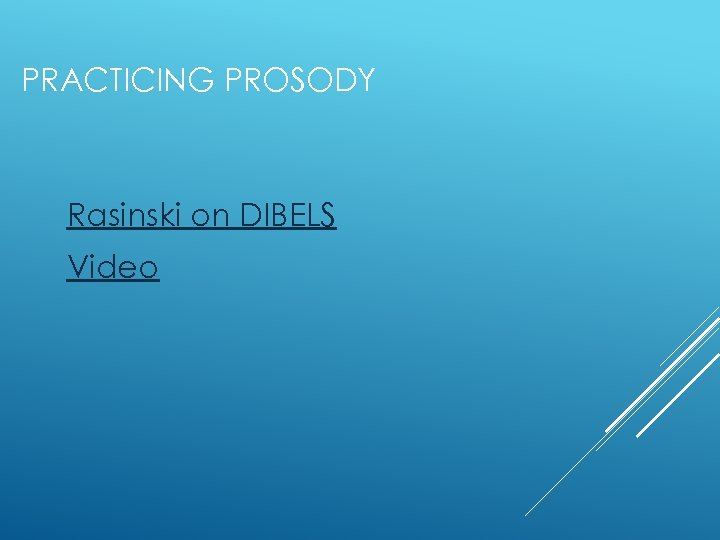 PRACTICING PROSODY Rasinski on DIBELS Video