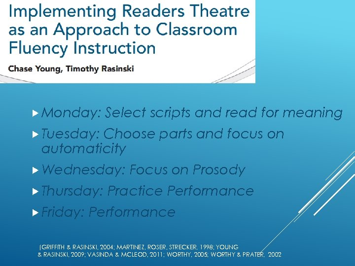 Monday: Select scripts and read for meaning Tuesday: Choose parts and focus on