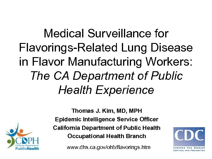 Medical Surveillance for Flavorings-Related Lung Disease in Flavor Manufacturing Workers: The CA Department of
