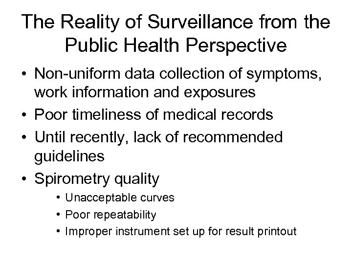 The Reality of Surveillance from the Public Health Perspective • Non-uniform data collection of