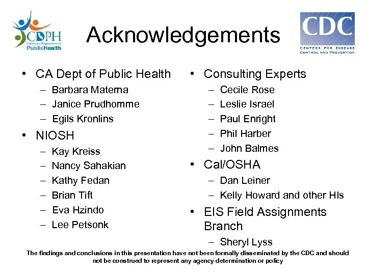 Acknowledgements • CA Dept of Public Health – Barbara Materna – Janice Prudhomme –