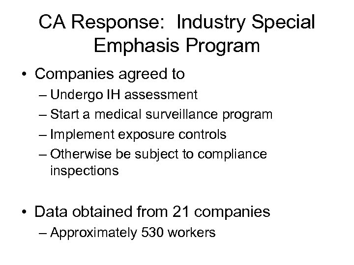 CA Response: Industry Special Emphasis Program • Companies agreed to – Undergo IH assessment