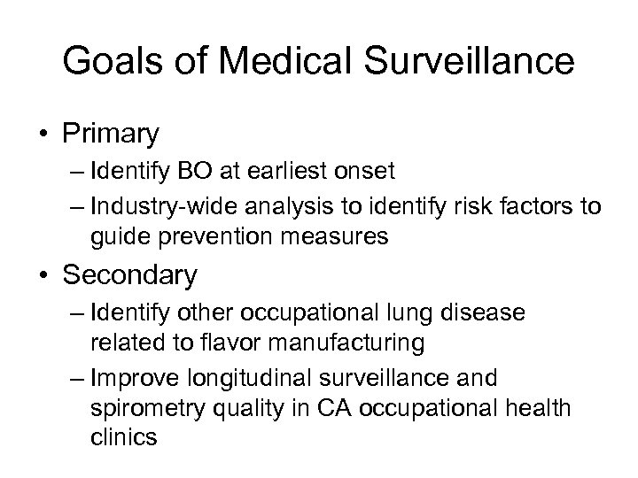 Goals of Medical Surveillance • Primary – Identify BO at earliest onset – Industry-wide