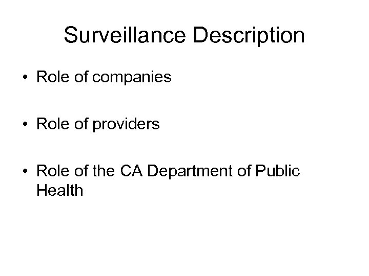 Surveillance Description • Role of companies • Role of providers • Role of the