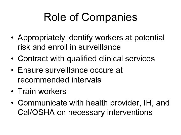 Role of Companies • Appropriately identify workers at potential risk and enroll in surveillance