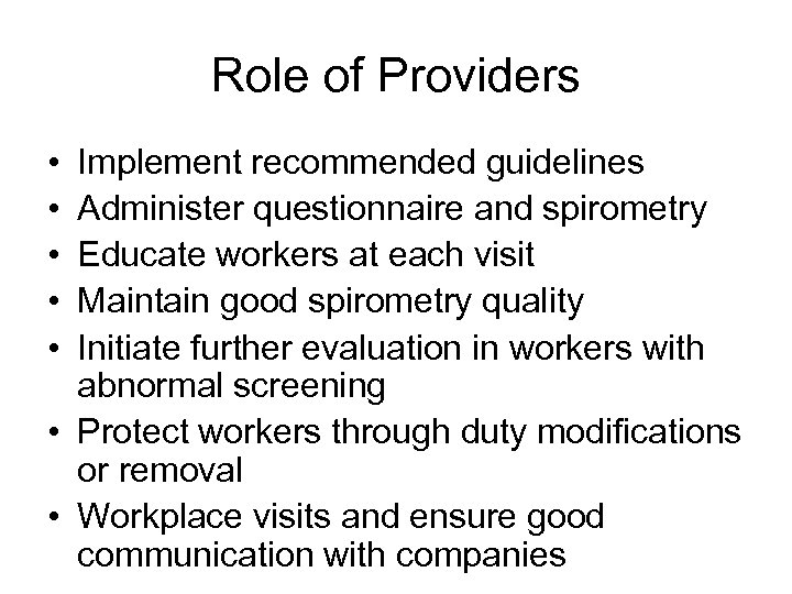 Role of Providers • • • Implement recommended guidelines Administer questionnaire and spirometry Educate
