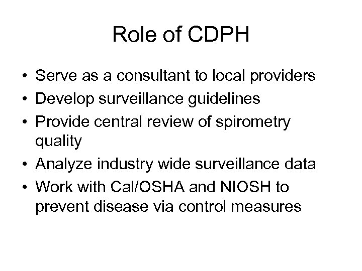Role of CDPH • Serve as a consultant to local providers • Develop surveillance