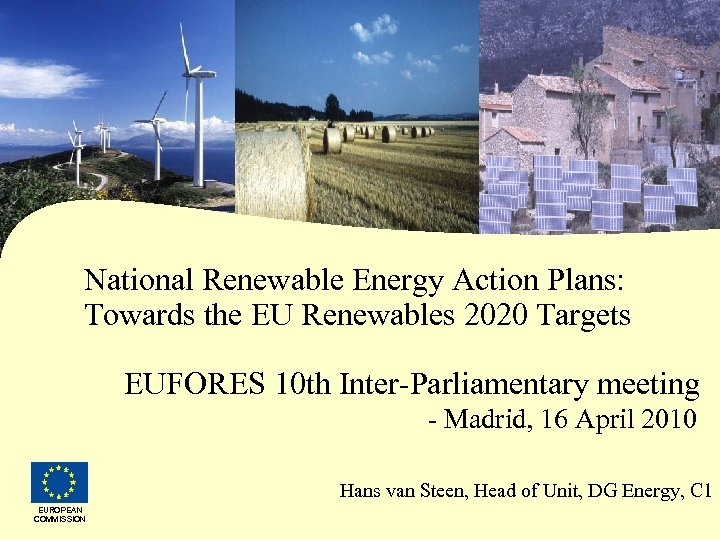 National Renewable Energy Action Plans: Towards the EU Renewables 2020 Targets EUFORES 10