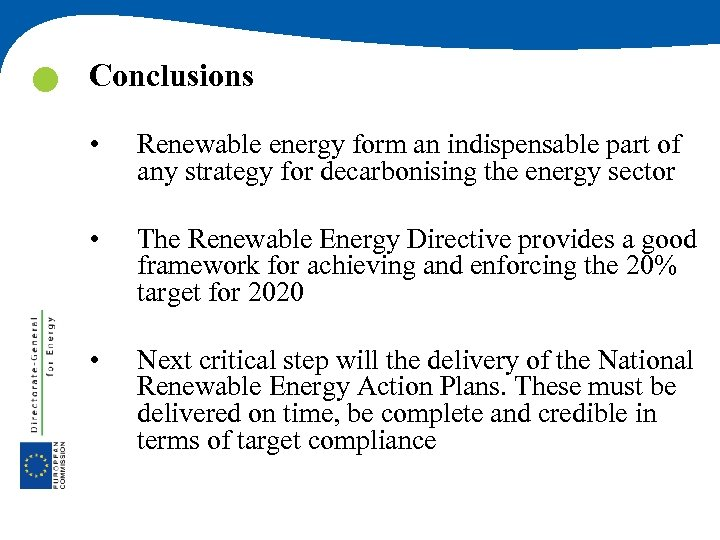 Conclusions • Renewable energy form an indispensable part of any strategy for decarbonising