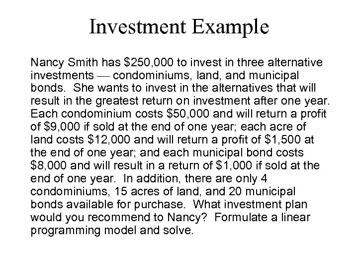 Investment Example Nancy Smith has $250, 000 to invest in three alternative investments condominiums,