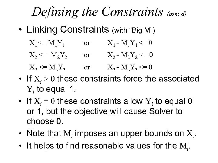 "Defining the Constraints (cont'd) • Linking Constraints (with ""Big M"") X 1 <= M"