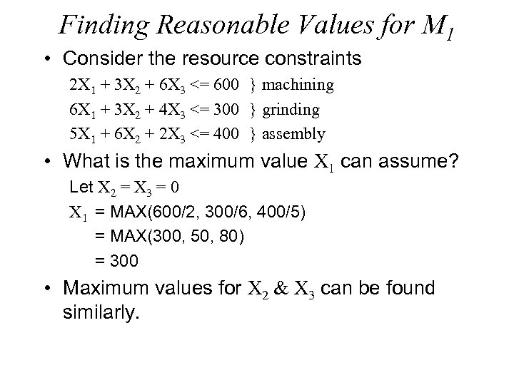 Finding Reasonable Values for M 1 • Consider the resource constraints 2 X 1