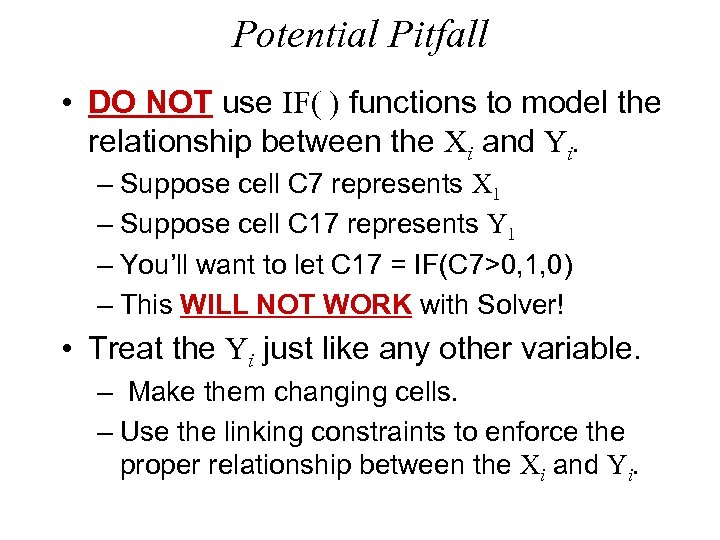 Potential Pitfall • DO NOT use IF( ) functions to model the relationship between