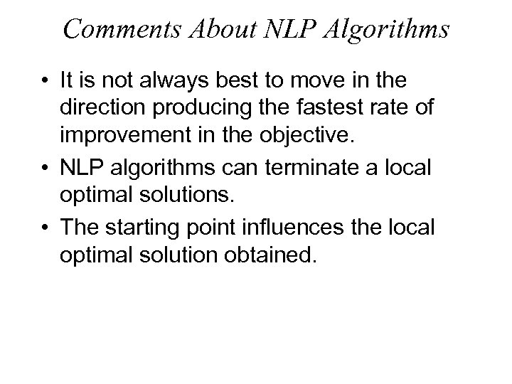 Comments About NLP Algorithms • It is not always best to move in the