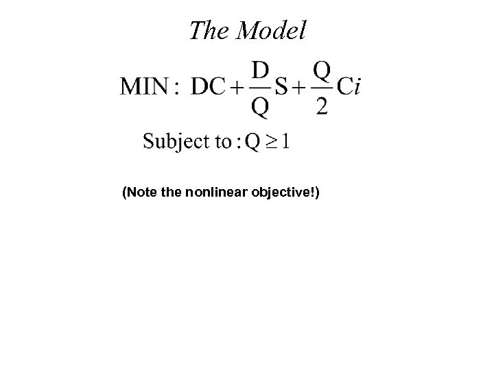 The Model (Note the nonlinear objective!)