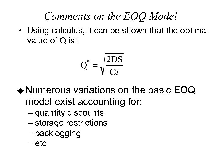 Comments on the EOQ Model • Using calculus, it can be shown that the