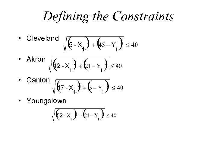 Defining the Constraints • Cleveland • Akron • Canton • Youngstown