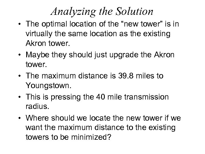 "Analyzing the Solution • The optimal location of the ""new tower"" is in virtually"