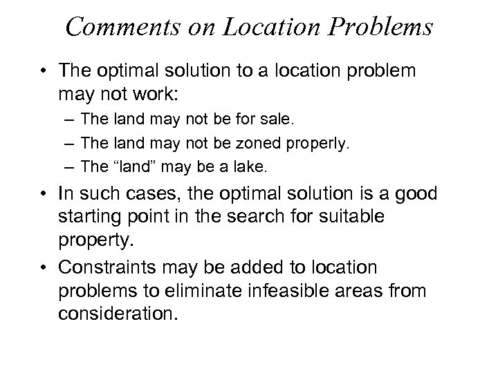 Comments on Location Problems • The optimal solution to a location problem may not