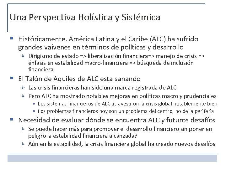 Una Perspectiva Holística y Sistémica § Históricamente, América Latina y el Caribe (ALC) ha