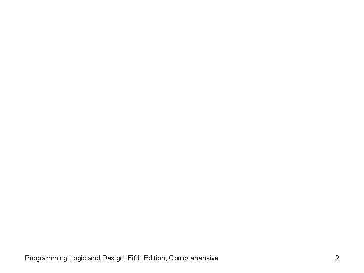 Programming Logic and Design, Fifth Edition, Comprehensive 2
