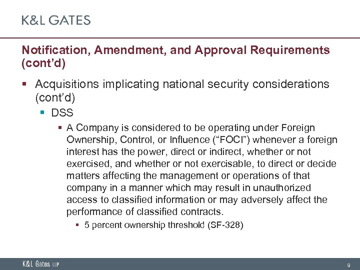 Notification, Amendment, and Approval Requirements (cont'd) § Acquisitions implicating national security considerations (cont'd) §