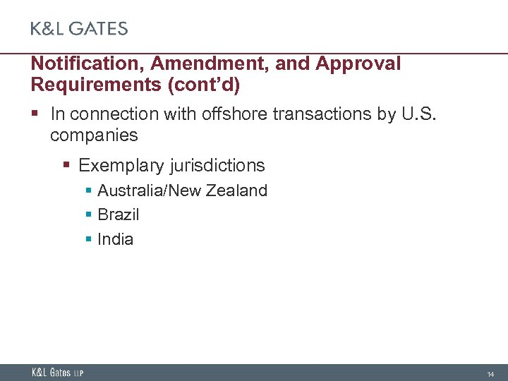 Notification, Amendment, and Approval Requirements (cont'd) § In connection with offshore transactions by U.