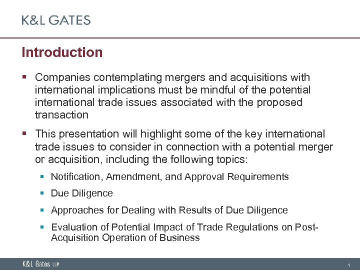 Introduction § Companies contemplating mergers and acquisitions with international implications must be mindful of