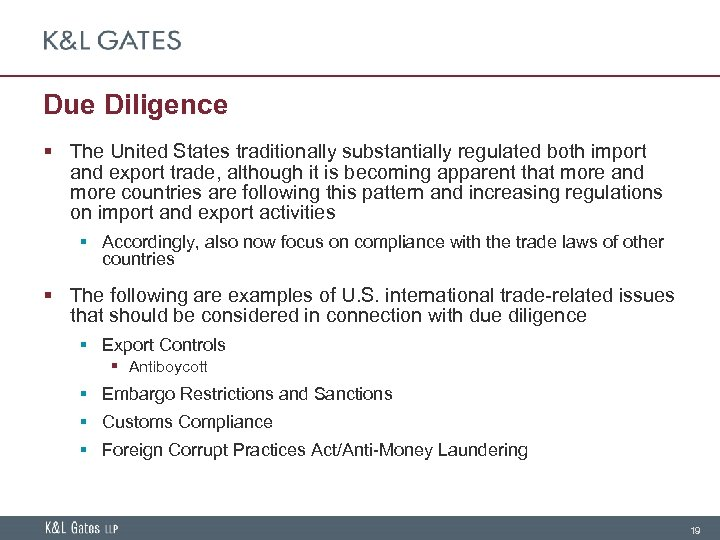Due Diligence § The United States traditionally substantially regulated both import and export trade,