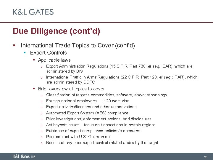 Due Diligence (cont'd) § International Trade Topics to Cover (cont'd) § Export Controls §