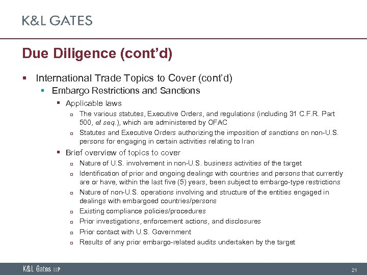 Due Diligence (cont'd) § International Trade Topics to Cover (cont'd) § Embargo Restrictions and