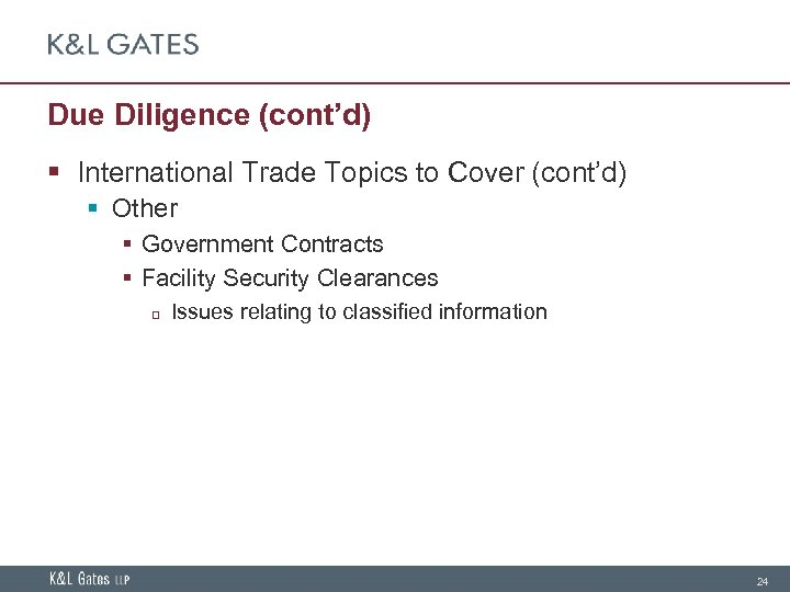 Due Diligence (cont'd) § International Trade Topics to Cover (cont'd) § Other § Government