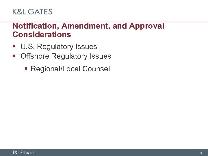 Notification, Amendment, and Approval Considerations § U. S. Regulatory Issues § Offshore Regulatory Issues