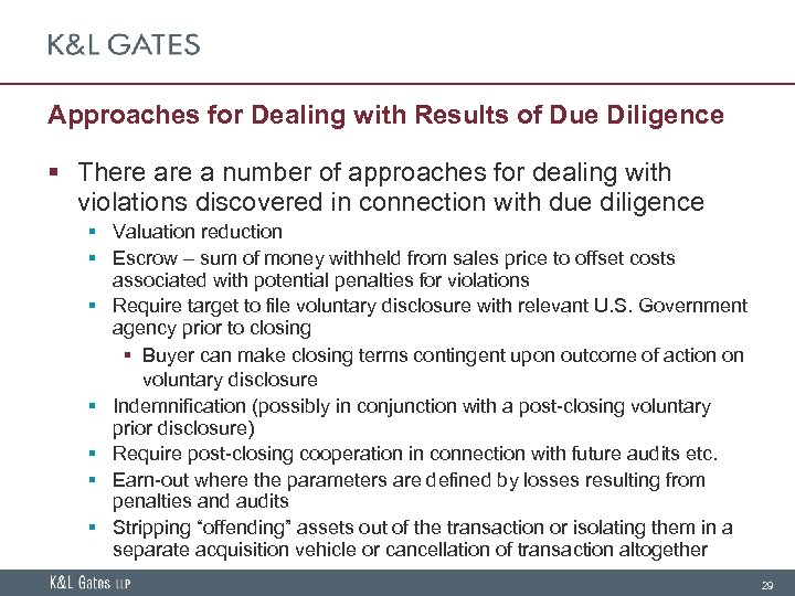Approaches for Dealing with Results of Due Diligence § There a number of approaches