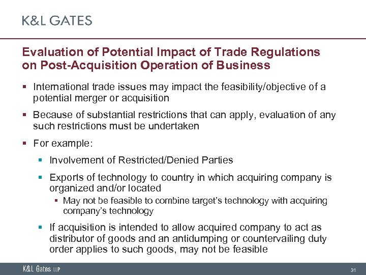 Evaluation of Potential Impact of Trade Regulations on Post-Acquisition Operation of Business § International
