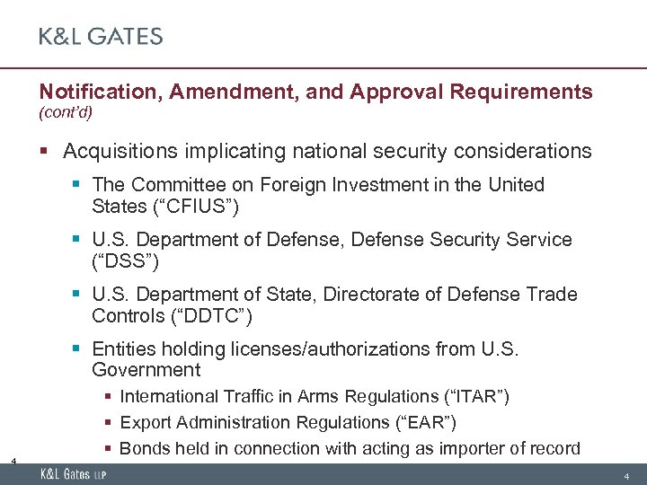 Notification, Amendment, and Approval Requirements (cont'd) § Acquisitions implicating national security considerations § The