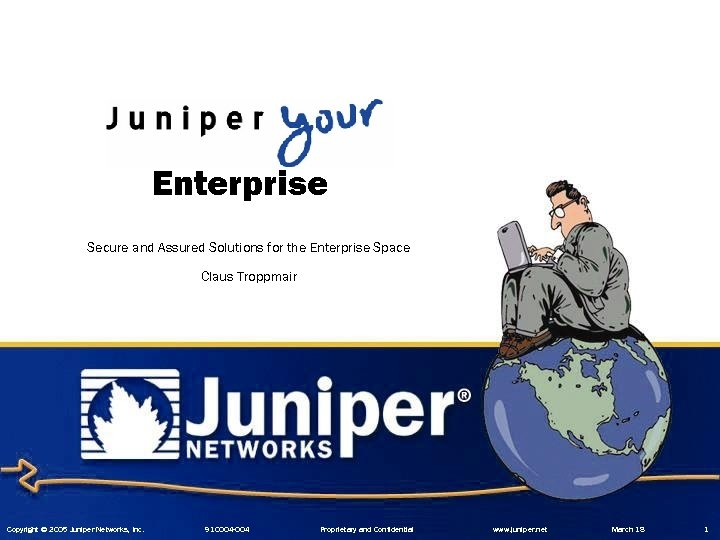Enterprise Secure and Assured Solutions for the Enterprise Space Claus Troppmair Copyright © 2005