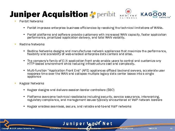 Juniper Acquisitions • Peribit Networks • Peribit improves enterprise business efficiencies by resolving the