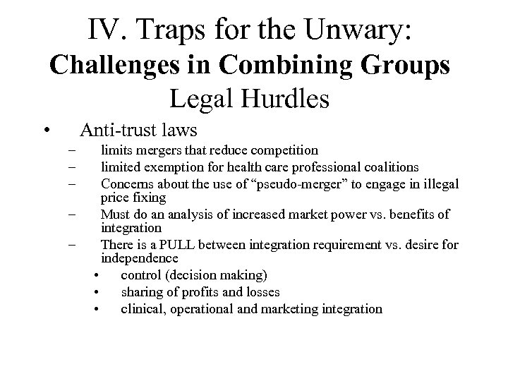 IV. Traps for the Unwary: Challenges in Combining Groups Legal Hurdles • Anti-trust laws