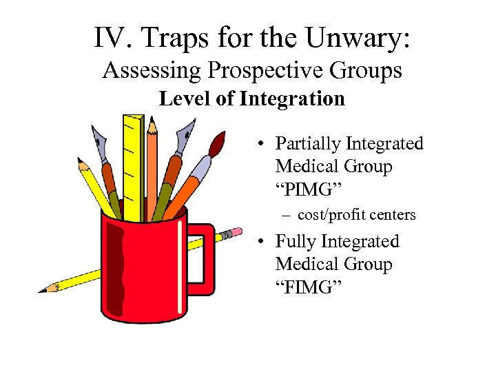 IV. Traps for the Unwary: Assessing Prospective Groups Level of Integration • Partially Integrated